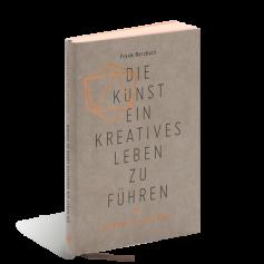 Produktabbildung zu »Die Kunst ein kreatives Leben zu führen« von Frank Berzbach